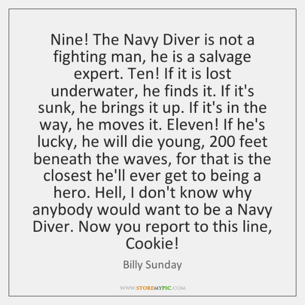 Nine! The Navy Diver is not a fighting man, he is a ...