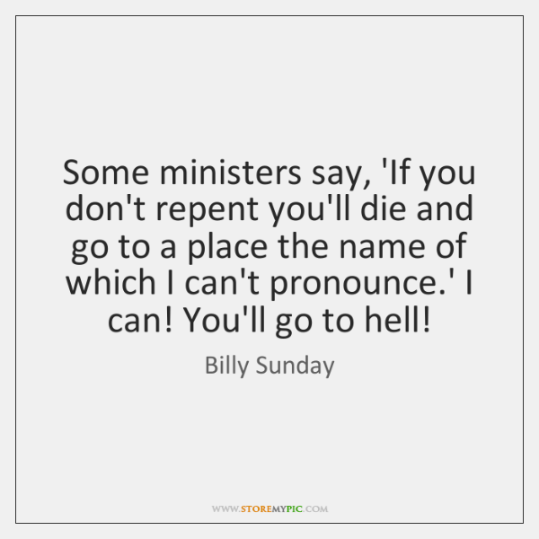 Some ministers say, 'If you don't repent you'll die and go to ...