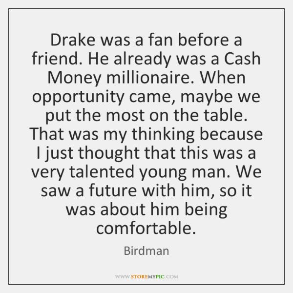 Drake was a fan before a friend. He already was a Cash ...