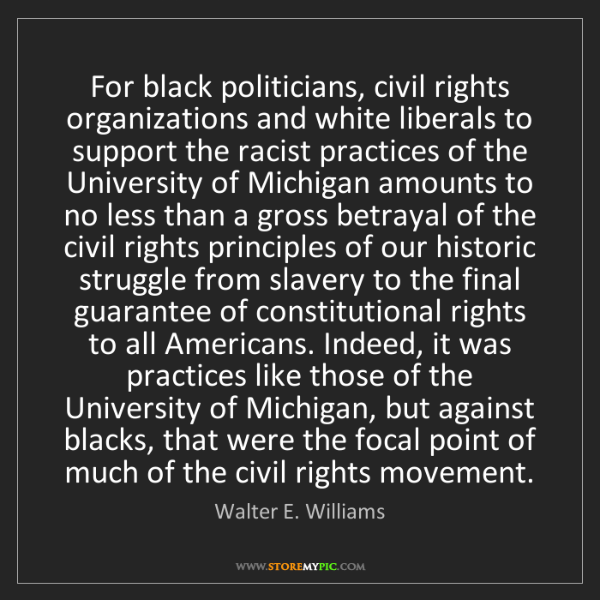 Walter E. Williams: For black politicians, civil rights organizations and...