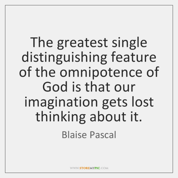 The greatest single distinguishing feature of the omnipotence of God is that ...