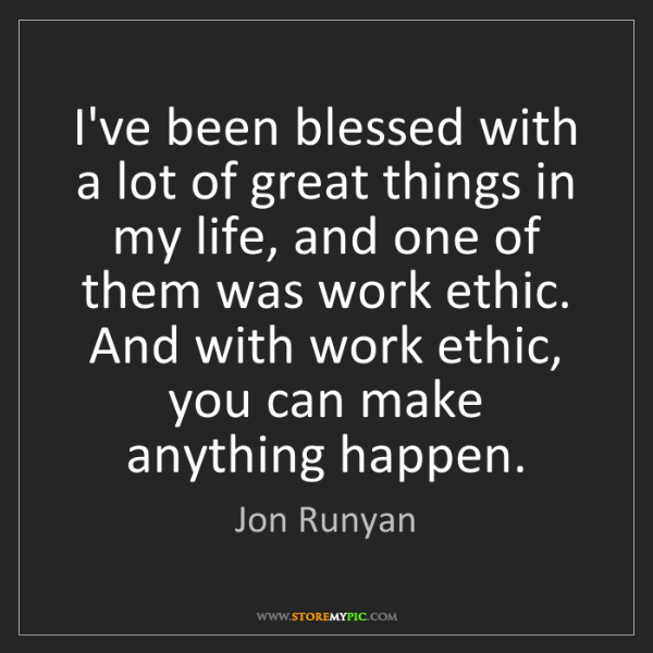 Jon Runyan: I've been blessed with a lot of great things in my life,...
