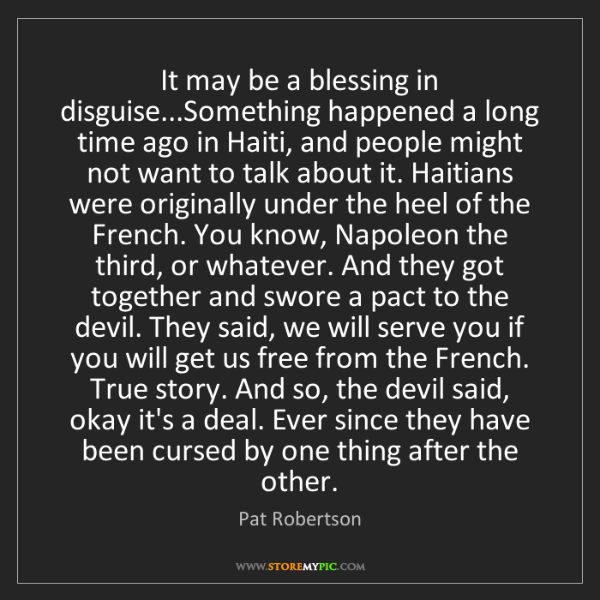 Pat Robertson: It may be a blessing in disguise...Something happened...