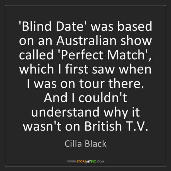Cilla Black: 'Blind Date' was based on an Australian show called 'Perfect...