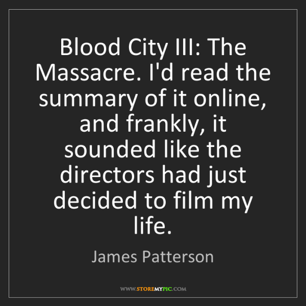 James Patterson: Blood City III: The Massacre. I'd read the summary of...