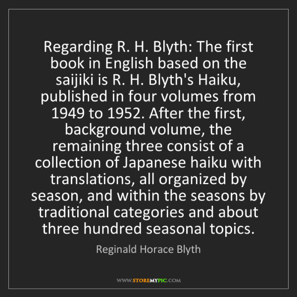 Reginald Horace Blyth: Regarding R. H. Blyth: The first book in English based...