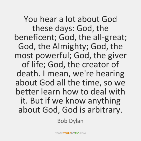 You hear a lot about God these days: God, the beneficent; God, ...