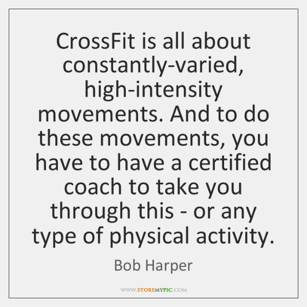 CrossFit is all about constantly-varied, high-intensity movements. And to do these movements, ...