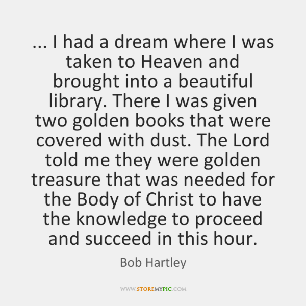 ... I had a dream where I was taken to Heaven and brought ...