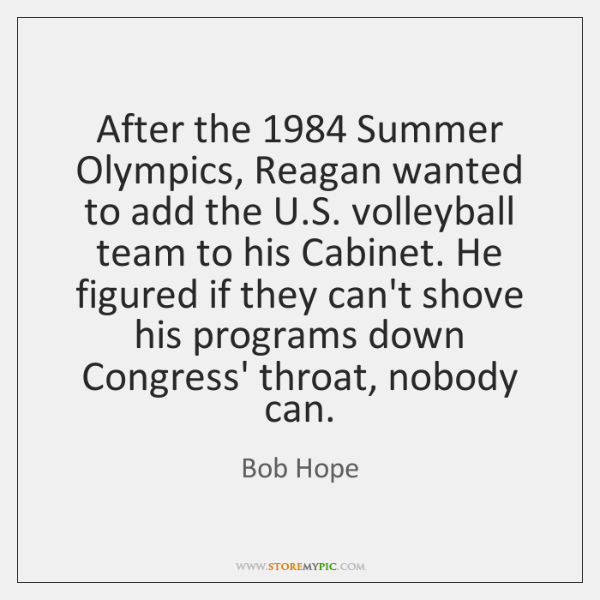 After the 1984 Summer Olympics, Reagan wanted to add the U.S. volleyball ...