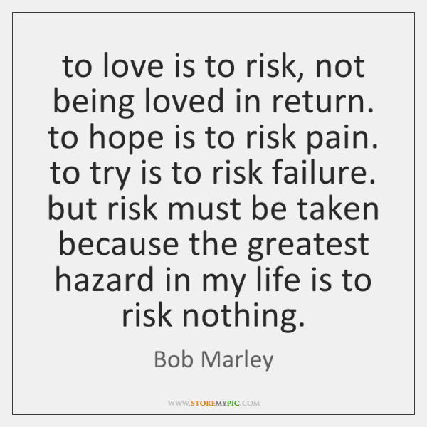 To Love Is To Risk Not Being Loved In Return To Hope StoreMyPic Custom A Return To Love Quotes