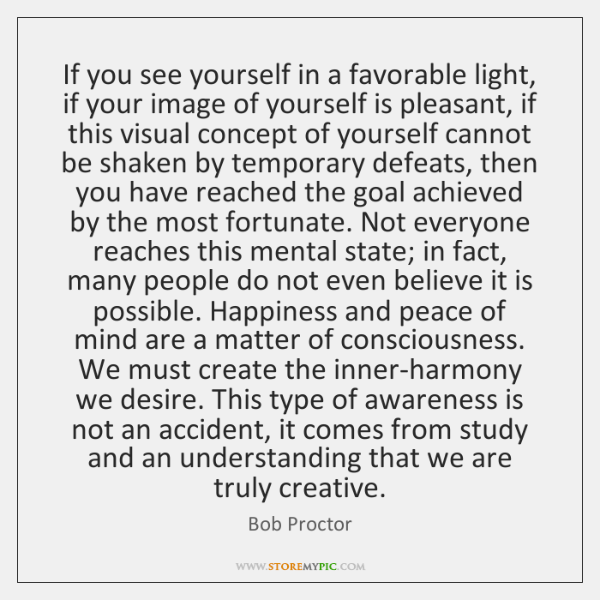 If you see yourself in a favorable light, if your image of ...