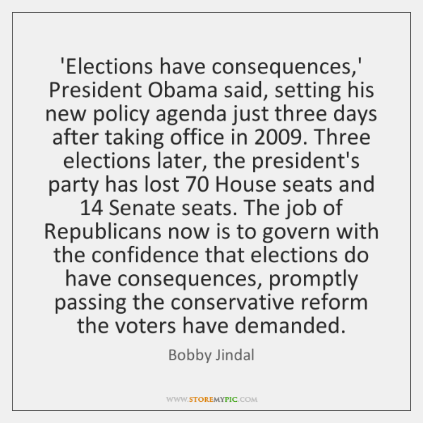 'Elections have consequences,' President Obama said, setting his new policy agenda ...
