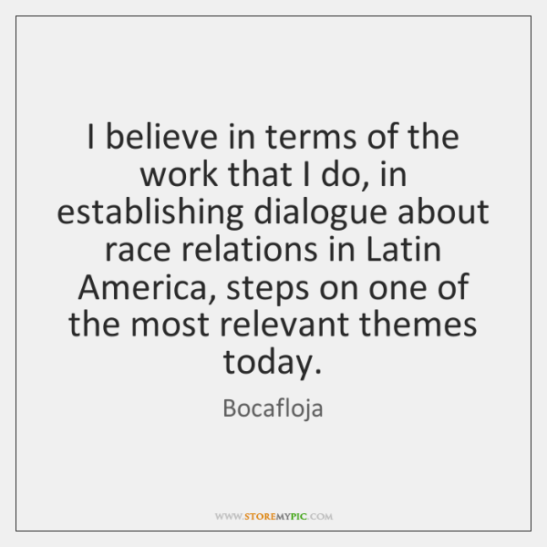 I believe in terms of the work that I do, in establishing ...
