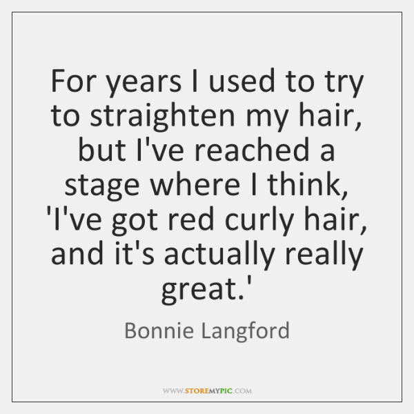 For years I used to try to straighten my hair, but I've ...