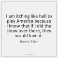bonnie-tyler-i-am-itching-like-to-play-america-quote-on-storemypic-e0214