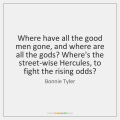 bonnie-tyler-where-have-all-the-good-men-gone-quote-on-storemypic-d273f
