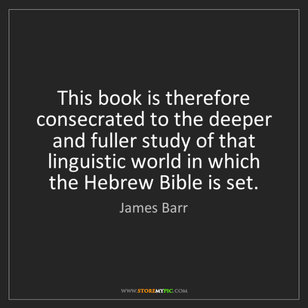 James Barr: This book is therefore consecrated to the deeper and...