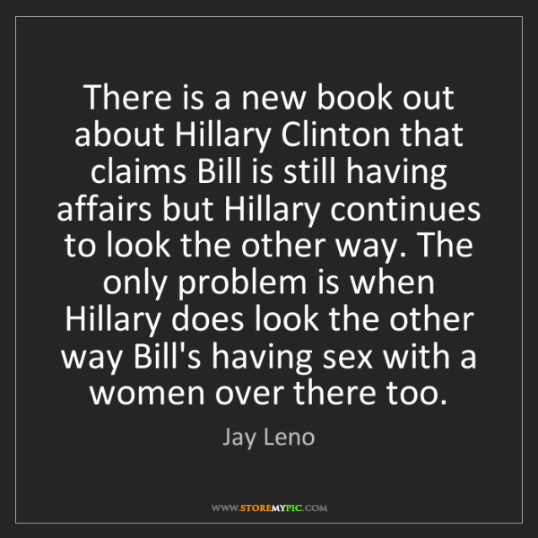 Jay Leno: There is a new book out about Hillary Clinton that claims...