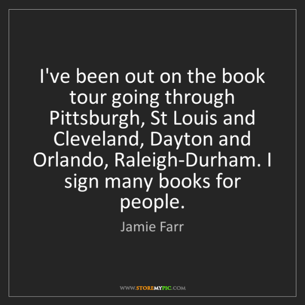 Jamie Farr: I've been out on the book tour going through Pittsburgh,...