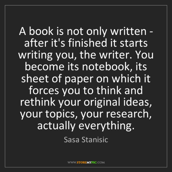 Sasa Stanisic: A book is not only written - after it's finished it starts...