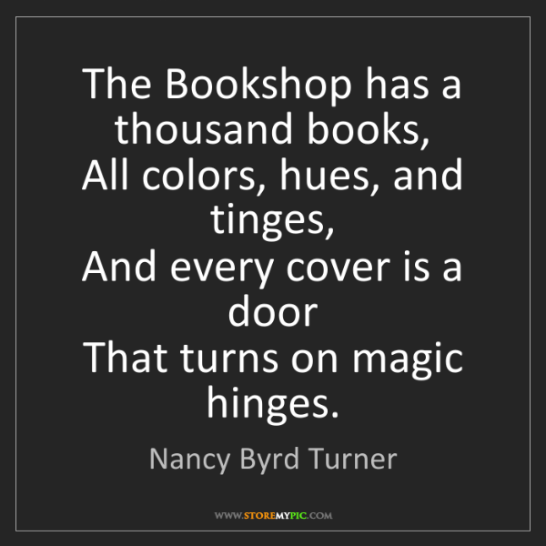 Nancy Byrd Turner: The Bookshop has a thousand books,  All colors, hues,...