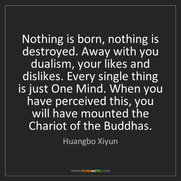 Huangbo Xiyun: Nothing is born, nothing is destroyed. Away with you...