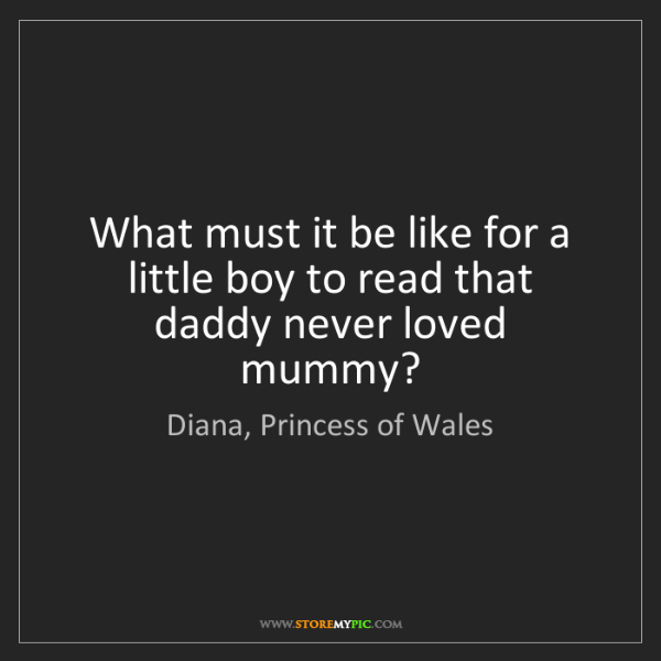 Diana, Princess of Wales: What must it be like for a little boy to read that daddy...