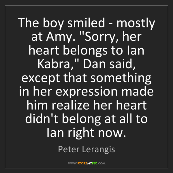 """Peter Lerangis: The boy smiled - mostly at Amy. """"Sorry, her heart belongs..."""