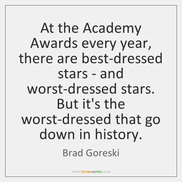 At the Academy Awards every year, there are best-dressed stars - and ...