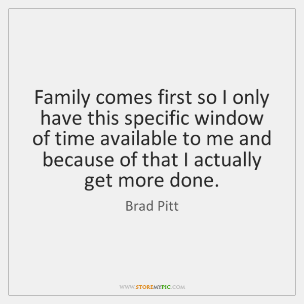 Family comes first so I only have this specific window of time ...