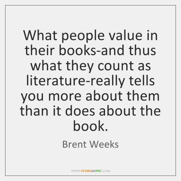 What people value in their books-and thus what they count as literature-really ...