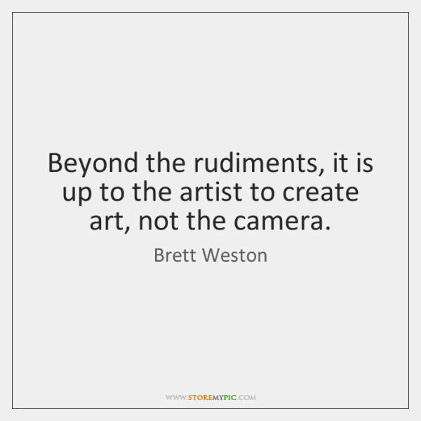 Beyond the rudiments, it is up to the artist to create art, ...