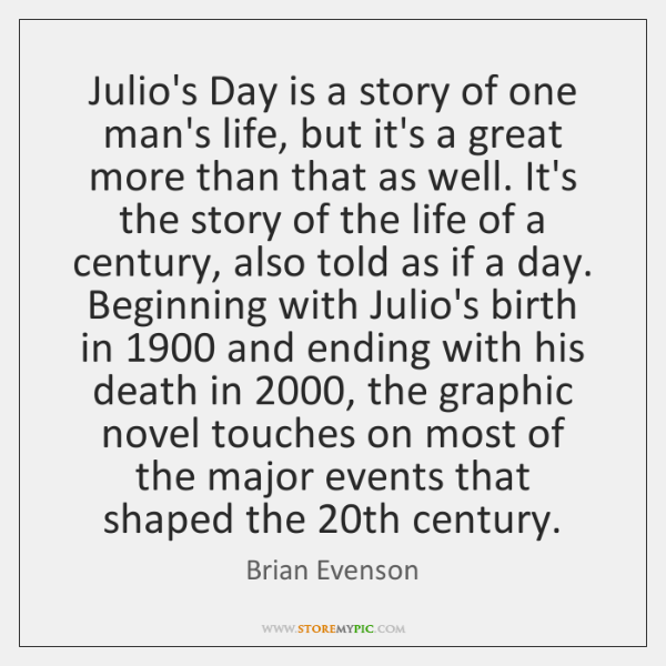 Julio's Day is a story of one man's life, but it's a ...