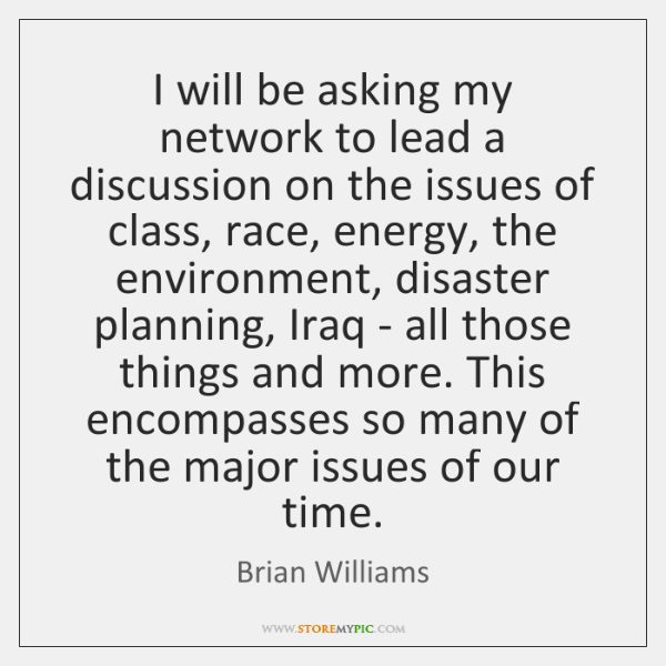 I will be asking my network to lead a discussion on the ...