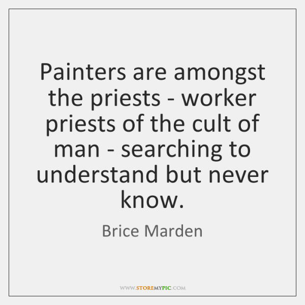 Painters are amongst the priests - worker priests of the cult of ...