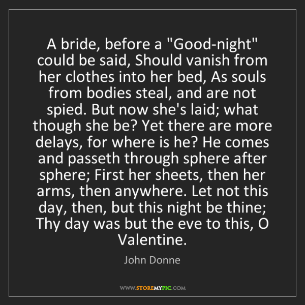 "John Donne: A bride, before a ""Good-night"" could be said, Should..."