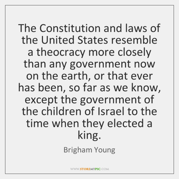 The Constitution and laws of the United States resemble a theocracy more ...