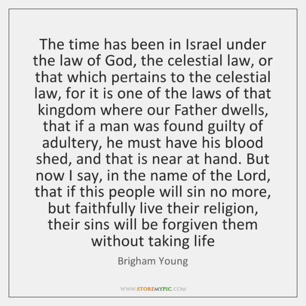 The time has been in Israel under the law of God, the ...