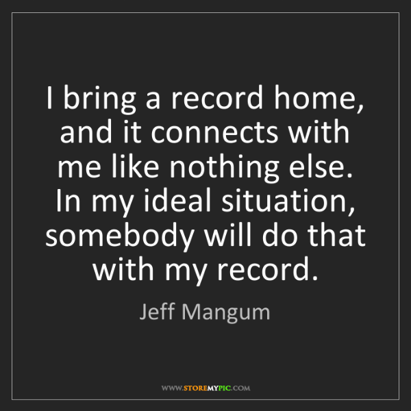 Jeff Mangum: I bring a record home, and it connects with me like nothing...