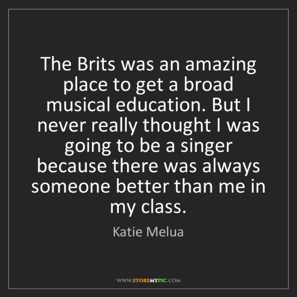 Katie Melua: The Brits was an amazing place to get a broad musical...