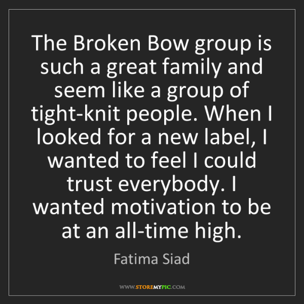 Fatima Siad: The Broken Bow group is such a great family and seem...