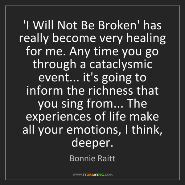 Bonnie Raitt: 'I Will Not Be Broken' has really become very healing...