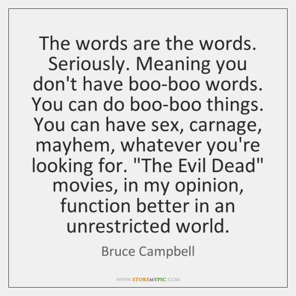 The words are the words. Seriously. Meaning you don't have boo-boo words. ...