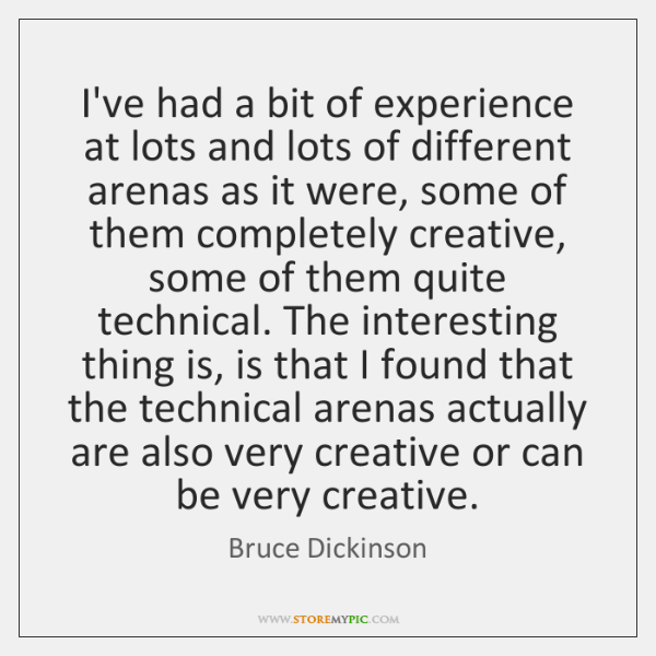I've had a bit of experience at lots and lots of different ...