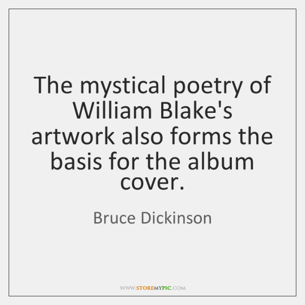 The mystical poetry of William Blake's artwork also forms the basis for ...