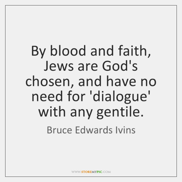 By blood and faith, Jews are God's chosen, and have no need ...