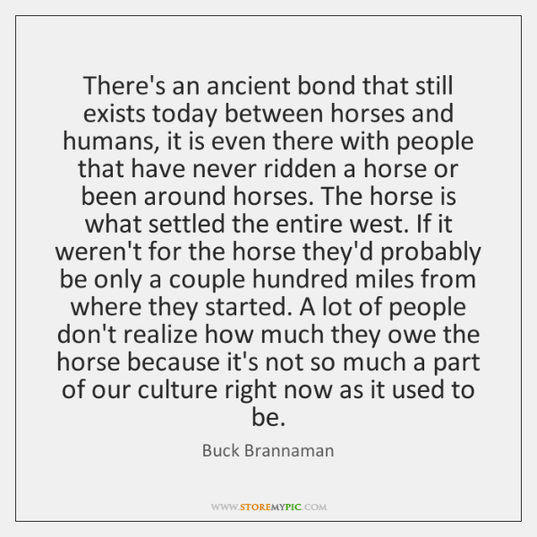 There's an ancient bond that still exists today between horses and humans, ...