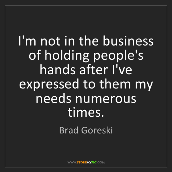 Brad Goreski: I'm not in the business of holding people's hands after...