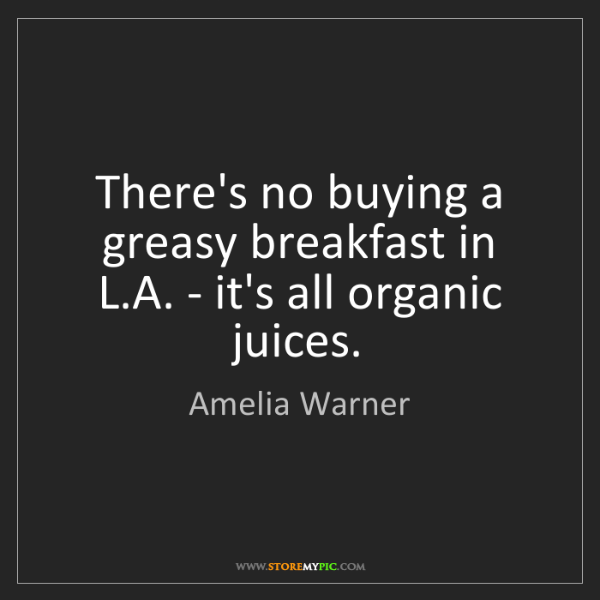 Amelia Warner: There's no buying a greasy breakfast in L.A. - it's all...